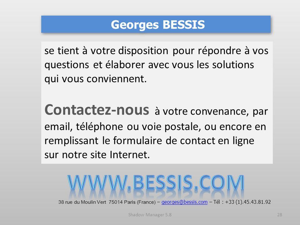 Georges BESSIS se tient à votre disposition pour répondre à vos questions et élaborer avec vous les solutions qui vous conviennent.