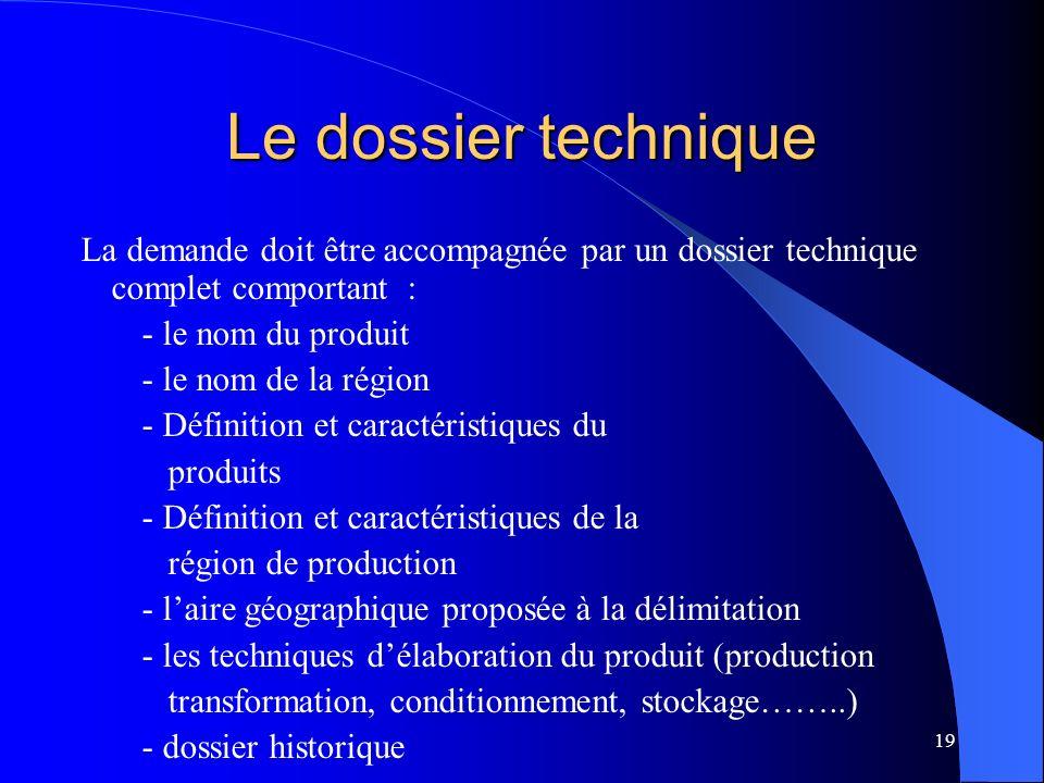 Le dossier technique La demande doit être accompagnée par un dossier technique complet comportant :