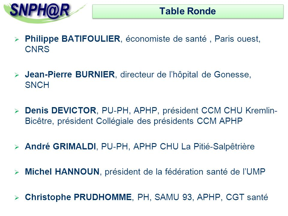 Table Ronde Philippe BATIFOULIER, économiste de santé , Paris ouest, CNRS. Jean-Pierre BURNIER, directeur de l'hôpital de Gonesse, SNCH.