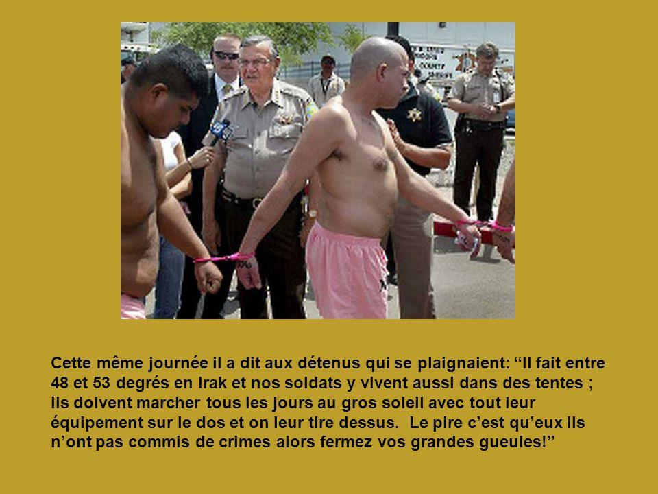 Cette même journée il a dit aux détenus qui se plaignaient: Il fait entre 48 et 53 degrés en Irak et nos soldats y vivent aussi dans des tentes ; ils doivent marcher tous les jours au gros soleil avec tout leur équipement sur le dos et on leur tire dessus.
