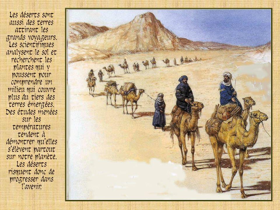 Les déserts sont aussi des terres attirant les grands voyageurs