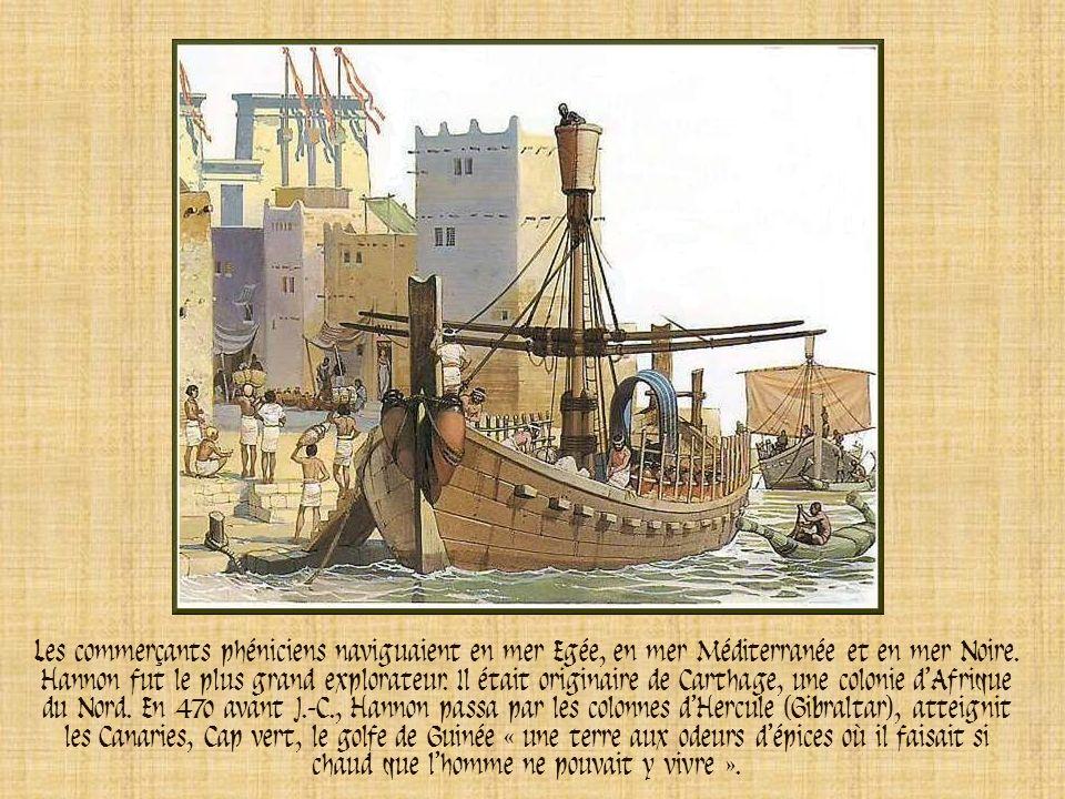 Les commerçants phéniciens naviguaient en mer Egée, en mer Méditerranée et en mer Noire.