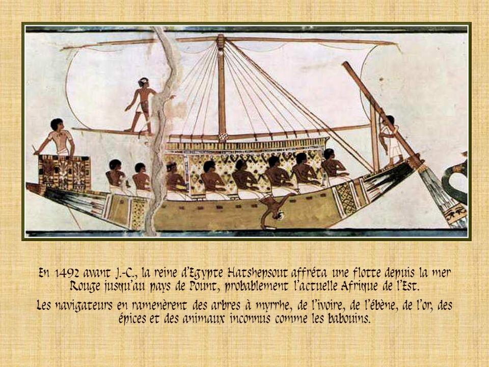 En 1492 avant J.-C., la reine d'Egypte Hatshepsout affréta une flotte depuis la mer Rouge jusqu'au pays de Pount, probablement l'actuelle Afrique de l'Est.