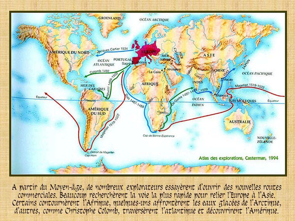 A partir du Moyen-âge, de nombreux explorateurs essayèrent d'ouvrir des nouvelles routes commerciales.