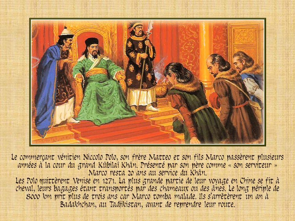 Le commerçant vénitien Niccolo Polo, son frère Matteo et son fils Marco passèrent plusieurs années à la cour du grand Kûbilaî Khân. Présenté par son père comme « son serviteur » Marco resta 20 ans au service du Khân.