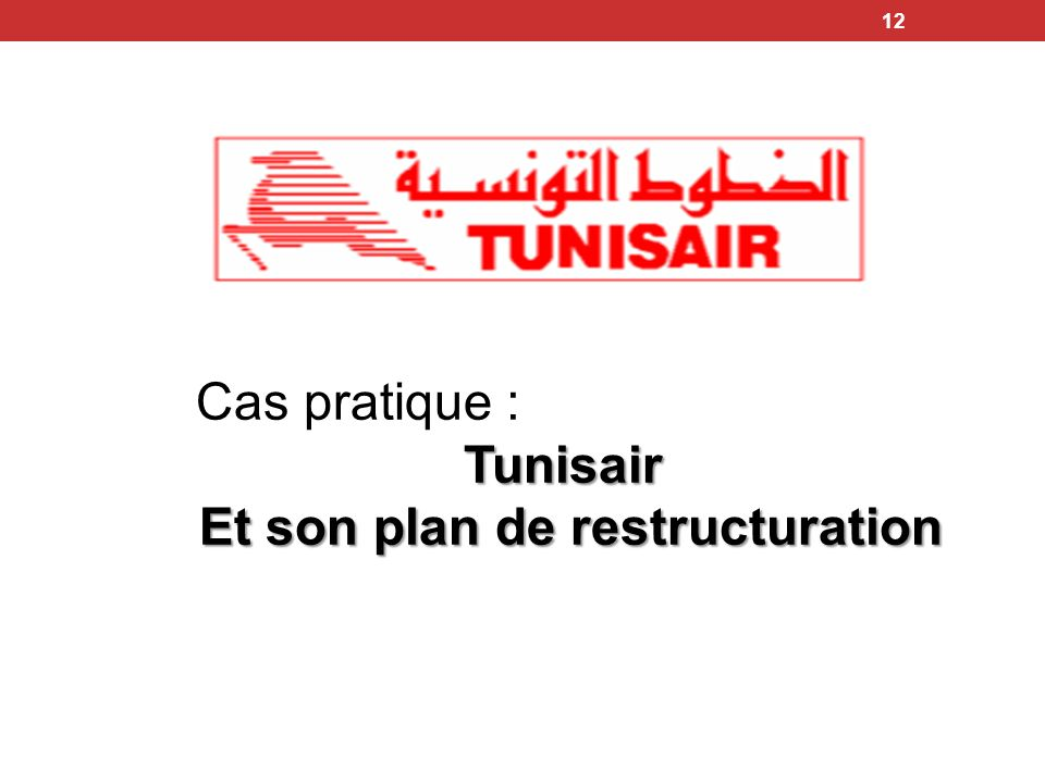 Et son plan de restructuration