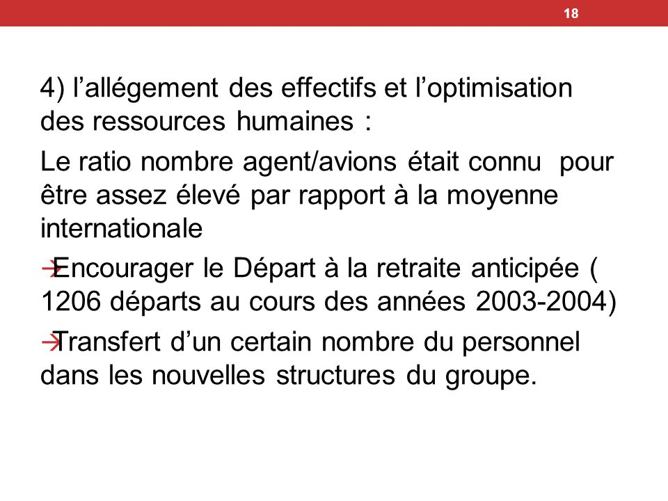 4) l'allégement des effectifs et l'optimisation des ressources humaines :