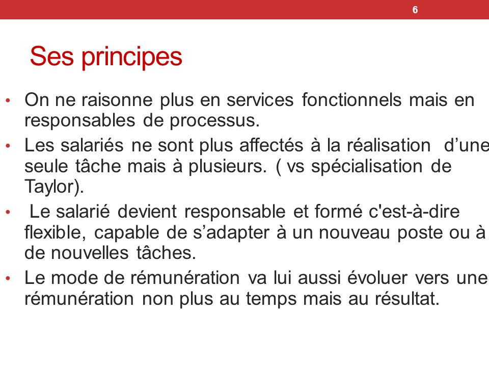 Ses principes On ne raisonne plus en services fonctionnels mais en responsables de processus.