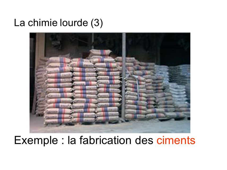 Exemple : la fabrication des ciments