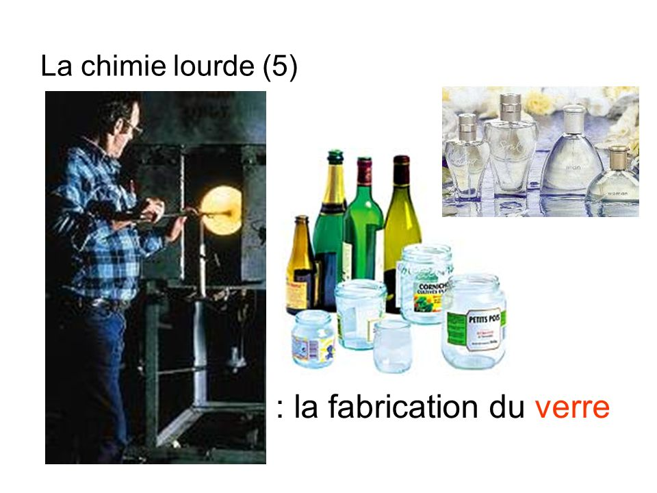 Exemple : la fabrication du verre