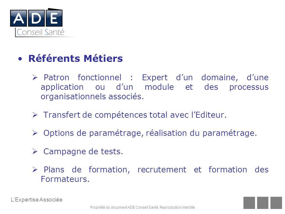 Référents Métiers Patron fonctionnel : Expert d'un domaine, d'une application ou d'un module et des processus organisationnels associés.