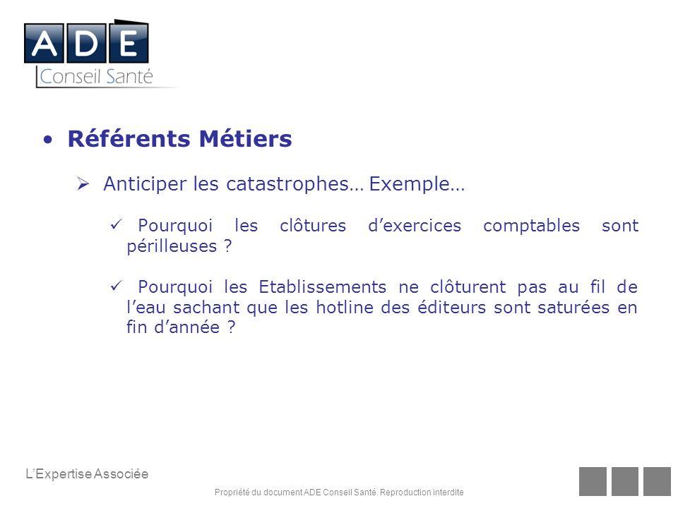 Référents Métiers Anticiper les catastrophes… Exemple…