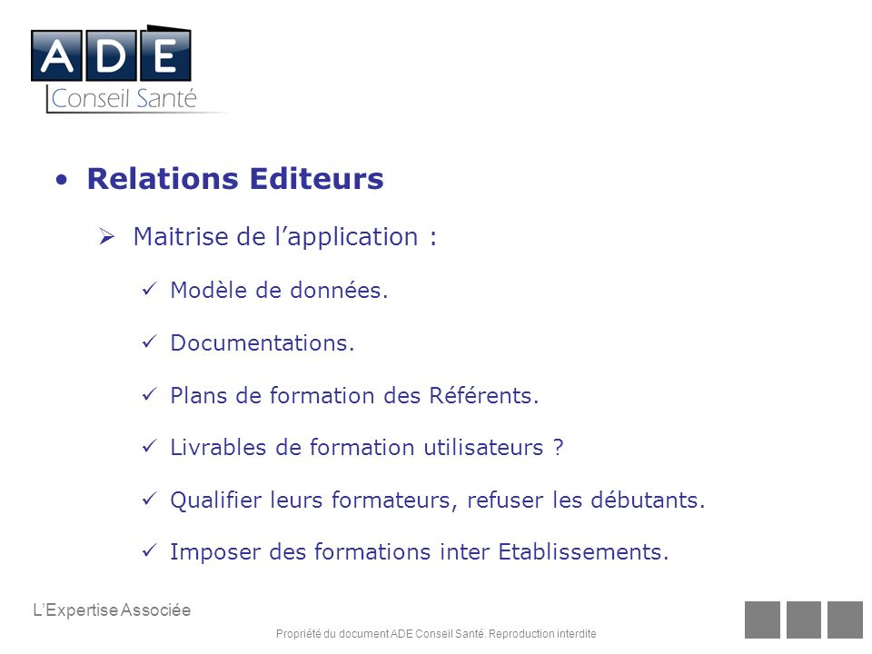 Relations Editeurs Maitrise de l'application : Modèle de données.