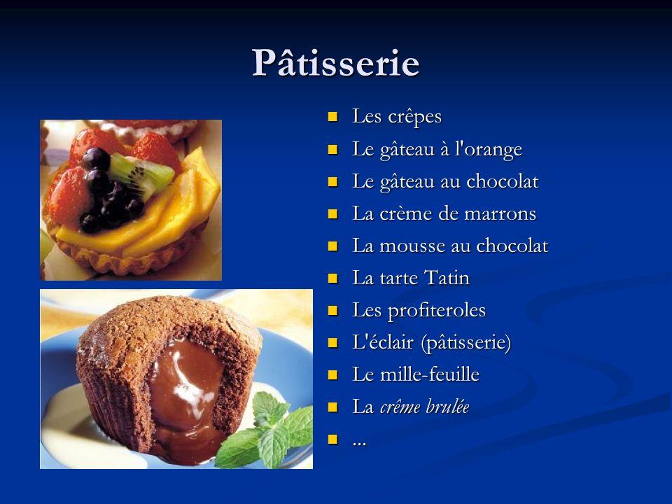 Pâtisserie Les crêpes Le gâteau à l orange Le gâteau au chocolat
