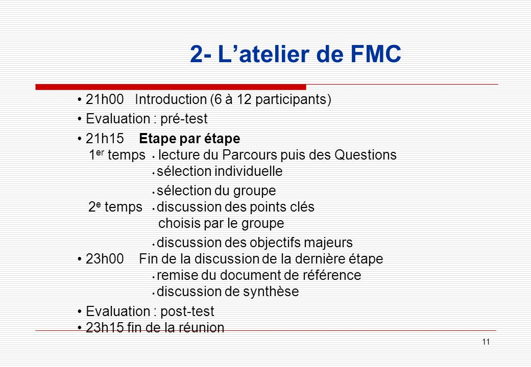 2- L'atelier de FMC • 21h00 Introduction (6 à 12 participants)