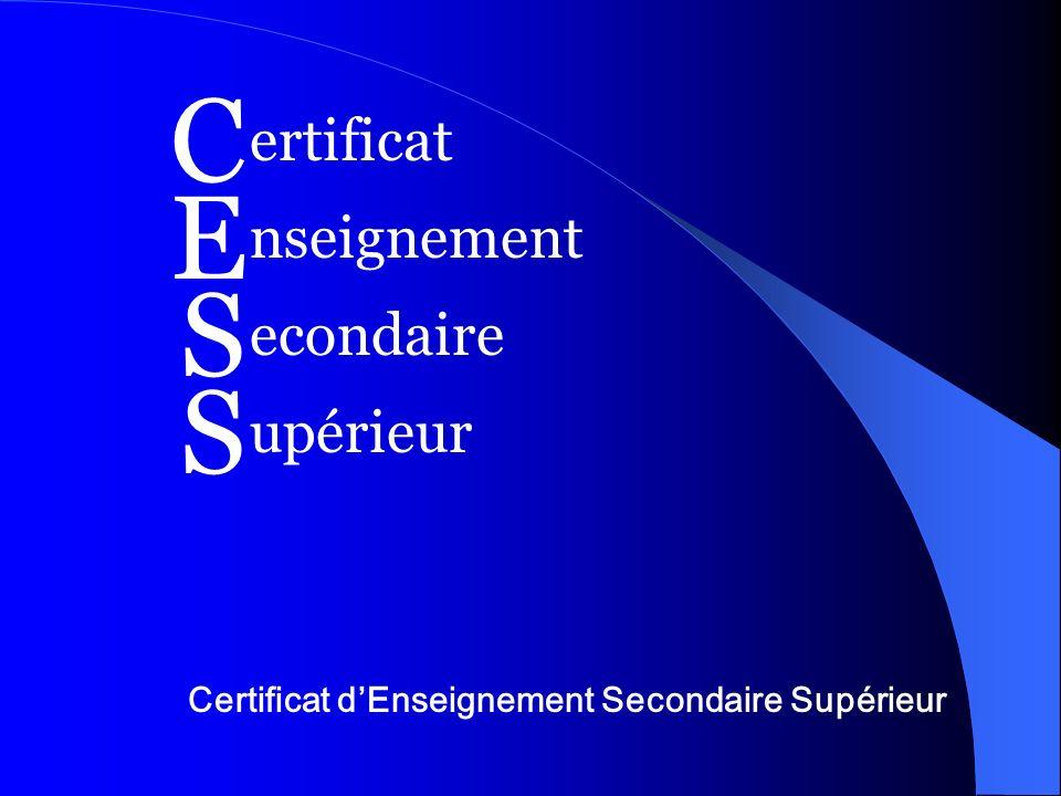 C E S S ertificat nseignement econdaire upérieur