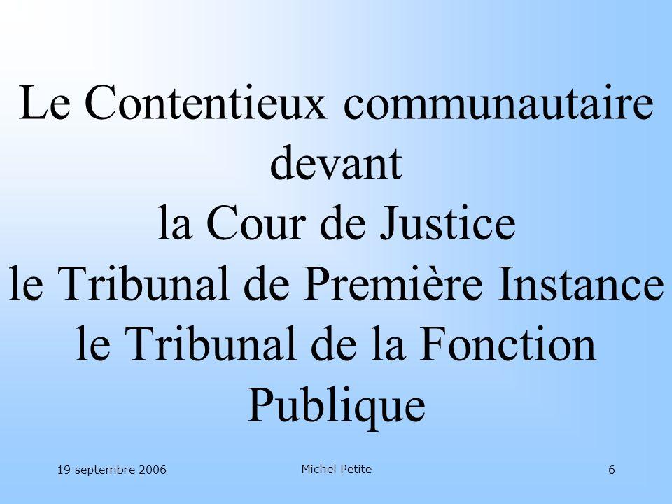 Le Contentieux communautaire devant la Cour de Justice le Tribunal de Première Instance le Tribunal de la Fonction Publique