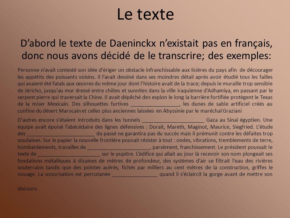 Le texteD'abord le texte de Daeninckx n'existait pas en français, donc nous avons décidé de le transcrire; des exemples: