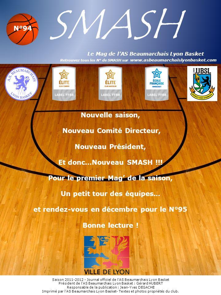 SMASH Le Mag de l'AS Beaumarchais Lyon Basket Retrouvez tous les N° de SMASH sur www.asbeaumarchaislyonbasket.com