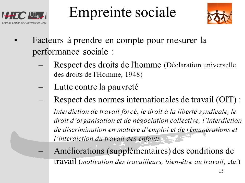 Empreinte sociale Facteurs à prendre en compte pour mesurer la performance sociale :