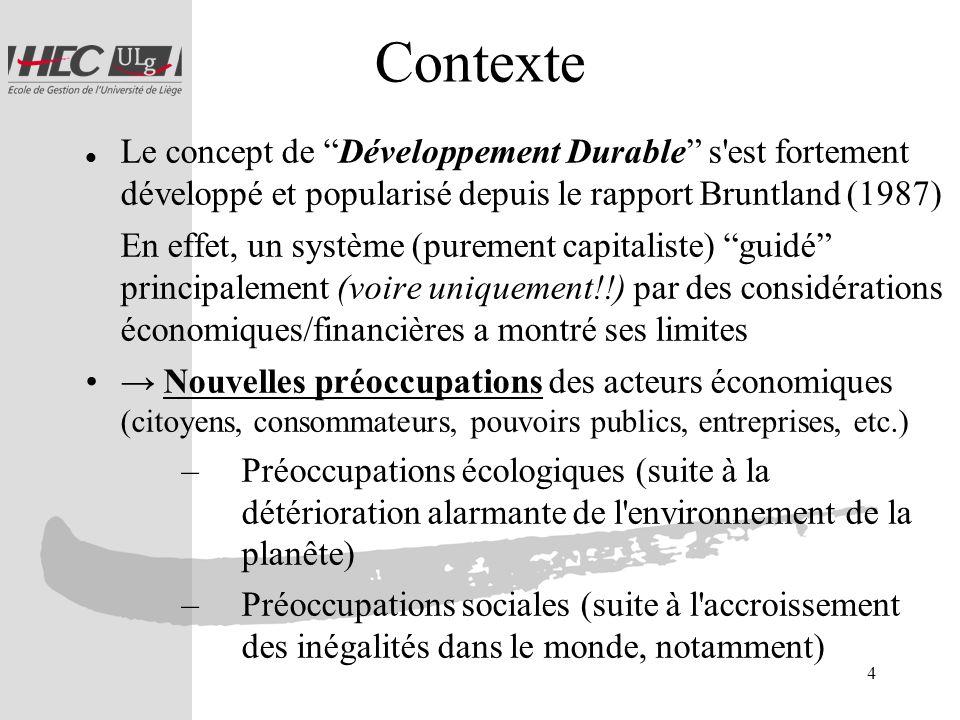 Contexte Le concept de Développement Durable s est fortement développé et popularisé depuis le rapport Bruntland (1987)