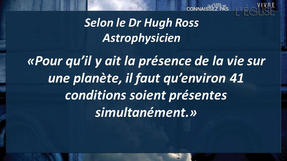 Selon le Dr Hugh Ross Astrophysicien