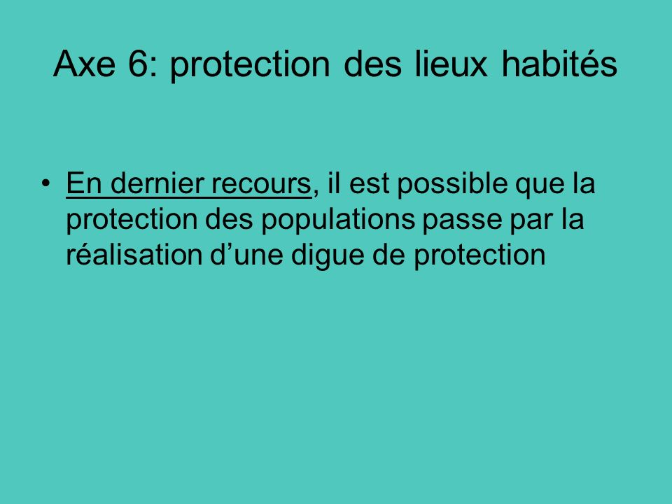 Axe 6: protection des lieux habités