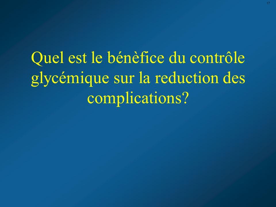 17 Quel est le bénèfice du contrôle glycémique sur la reduction des complications 17