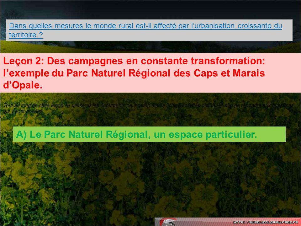A) Le Parc Naturel Régional, un espace particulier.