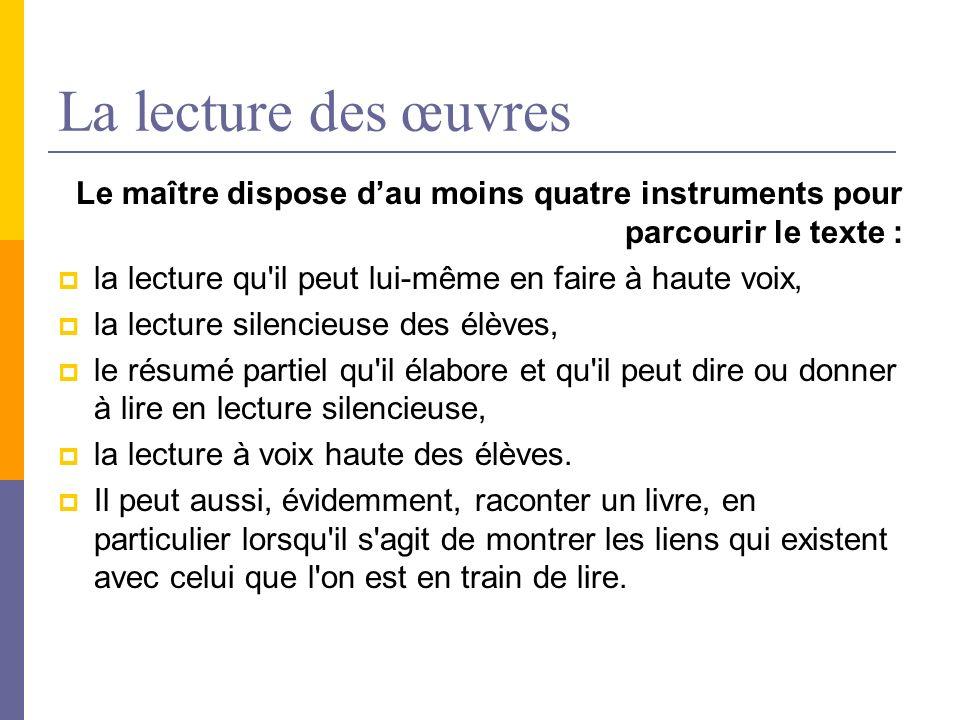 La lecture des œuvres Le maître dispose d'au moins quatre instruments pour parcourir le texte :