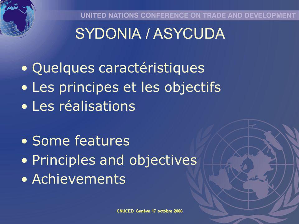 SYDONIA / ASYCUDA Quelques caractéristiques
