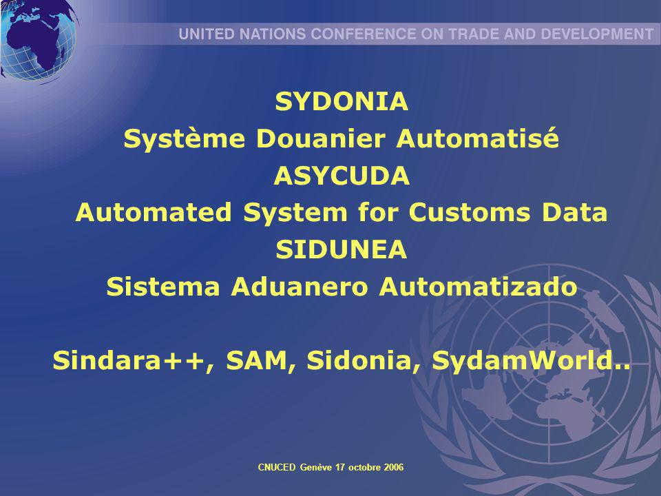 Système Douanier Automatisé ASYCUDA Automated System for Customs Data