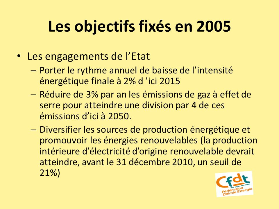 Les objectifs fixés en 2005 Les engagements de l'Etat