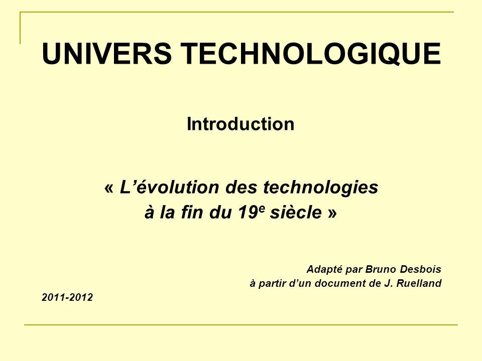 UNIVERS TECHNOLOGIQUE « L'évolution des technologies
