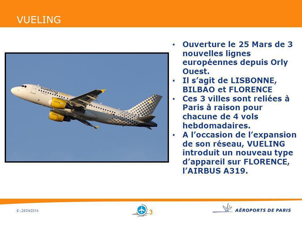 VUELINGOuverture le 25 Mars de 3 nouvelles lignes européennes depuis Orly Ouest. Il s'agit de LISBONNE, BILBAO et FLORENCE.