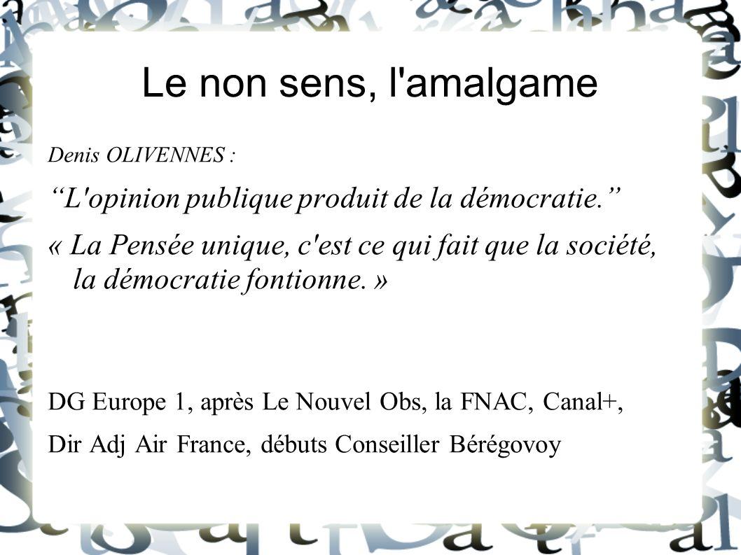 Le non sens, l amalgame L opinion publique produit de la démocratie.