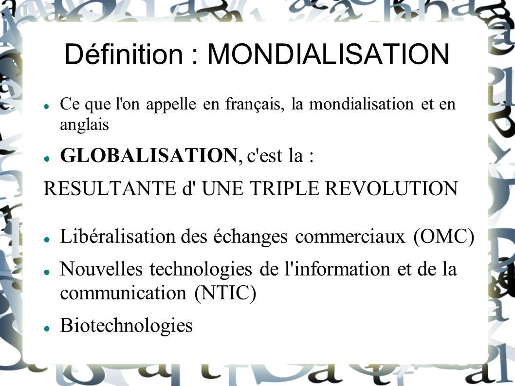 Définition : MONDIALISATION