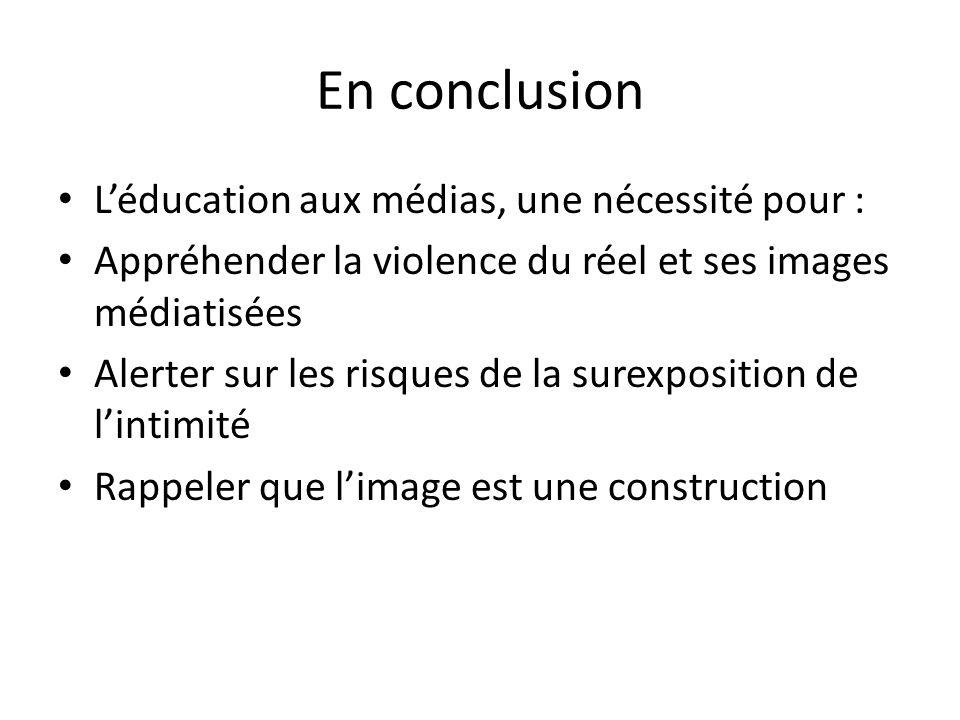 En conclusion L'éducation aux médias, une nécessité pour :
