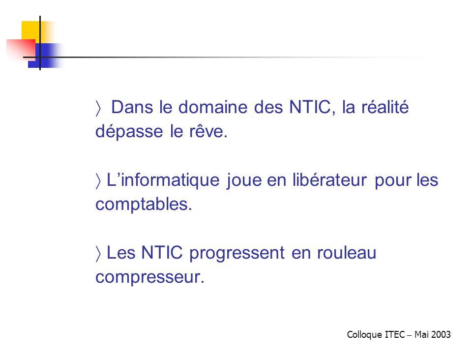 Dans le domaine des NTIC, la réalité dépasse le rêve