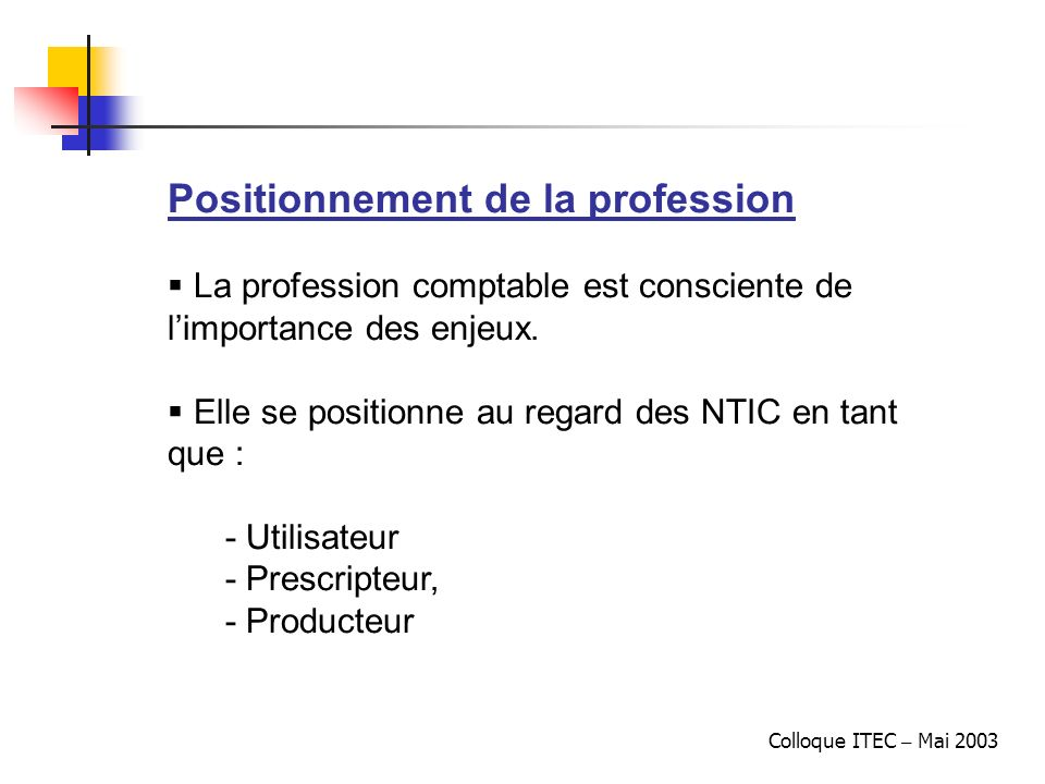 Positionnement de la profession