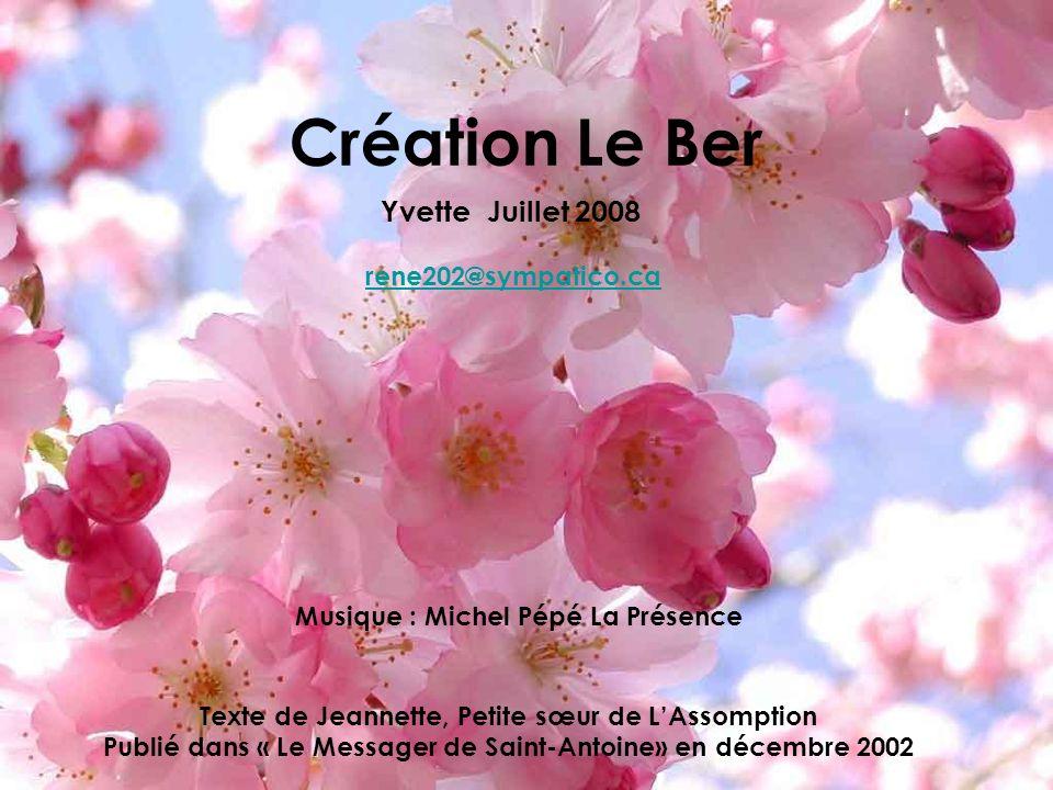 Création Le Ber Yvette Juillet 2008 rene202@sympatico.ca