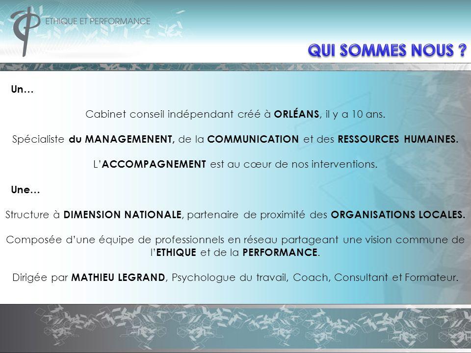 QUI SOMMES NOUS Un… Cabinet conseil indépendant créé à ORLÉANS, il y a 10 ans.