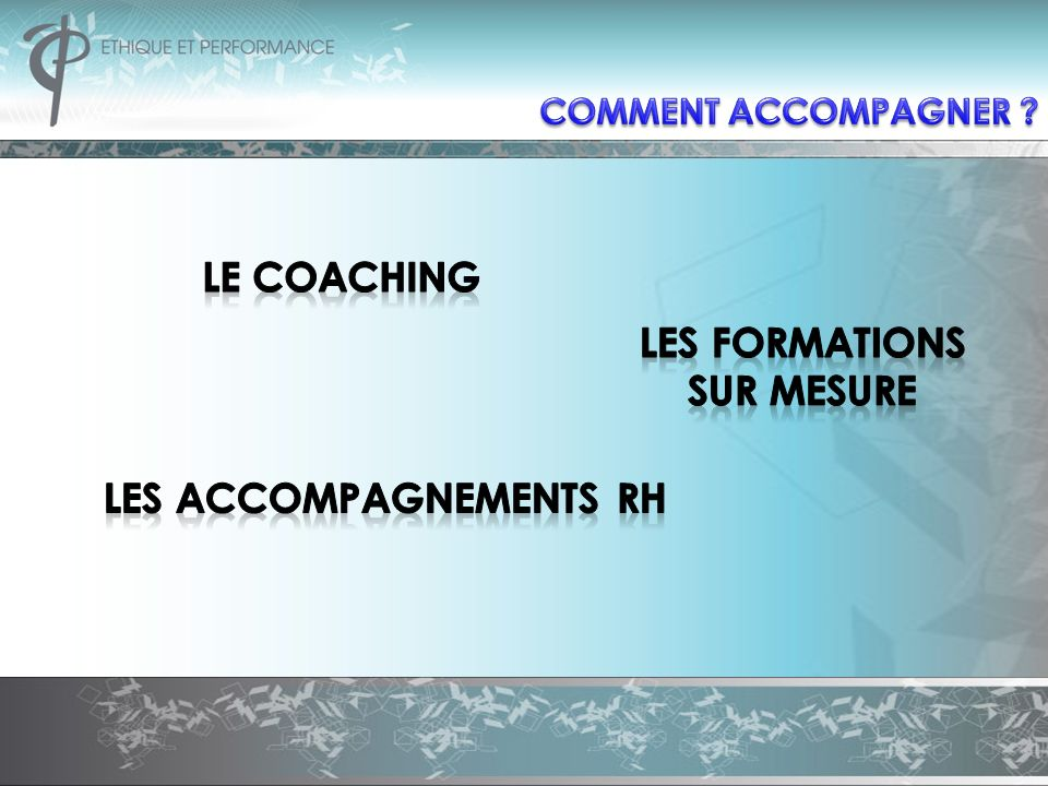 LES FORMATIONS SUR MESURE LES ACCOMPAGNEMENTS RH