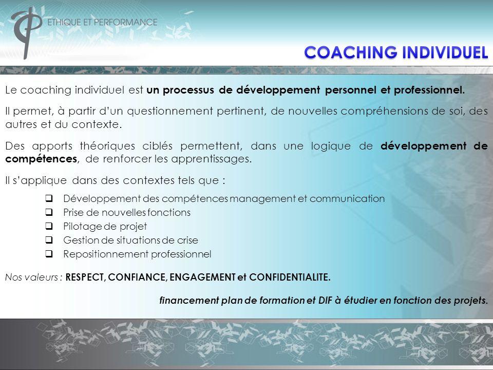 COACHING INDIVIDUEL Le coaching individuel est un processus de développement personnel et professionnel.