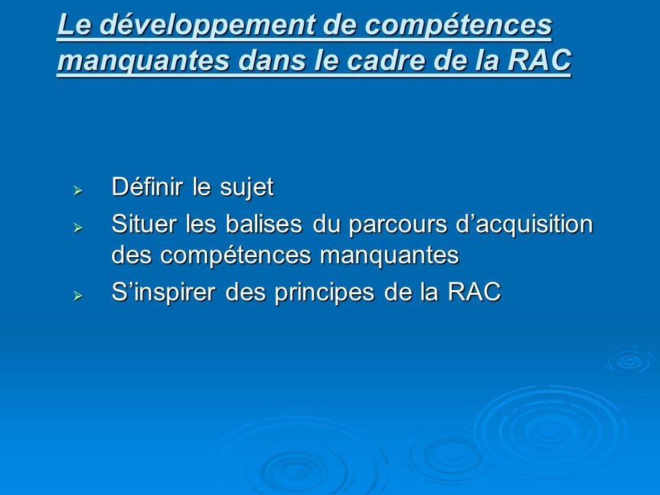 Le développement de compétences manquantes dans le cadre de la RAC