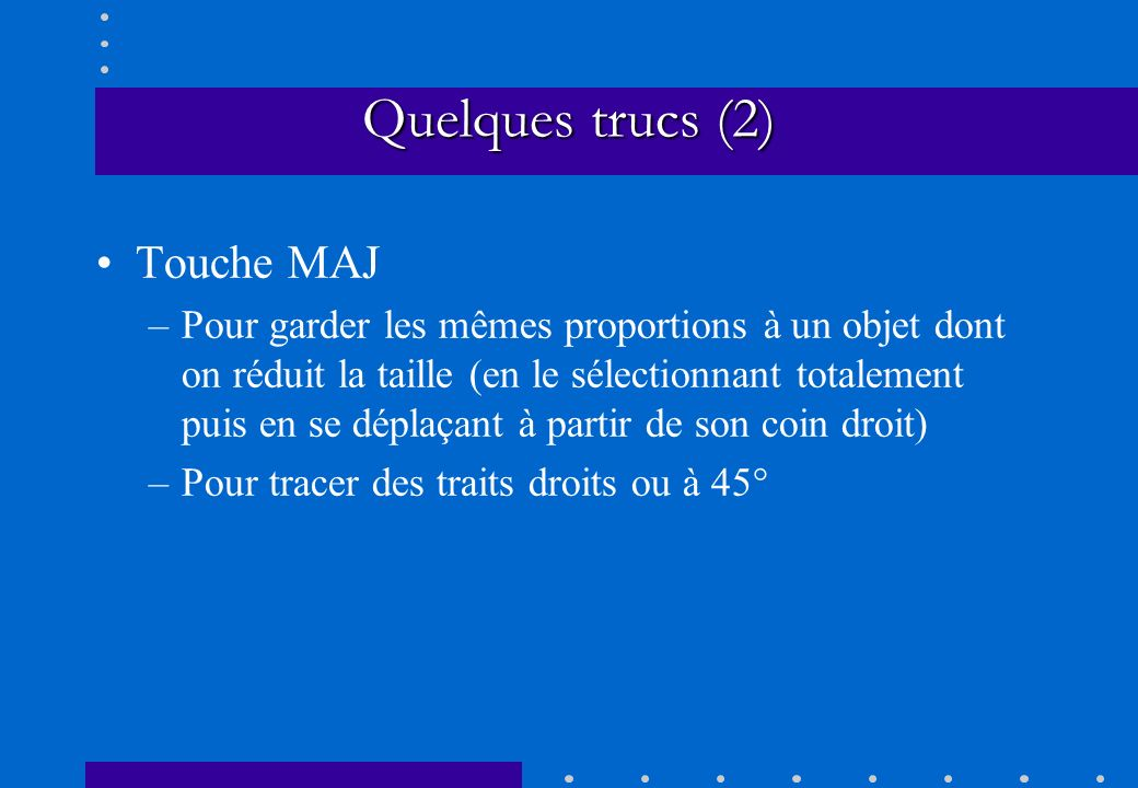 Quelques trucs (2) Touche MAJ