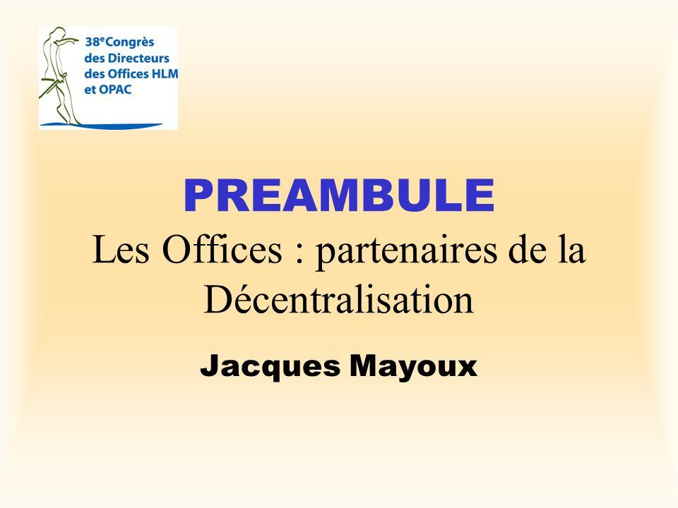 PREAMBULE Les Offices : partenaires de la Décentralisation