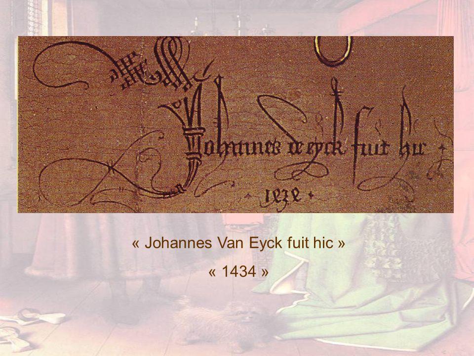 « Johannes Van Eyck fuit hic »