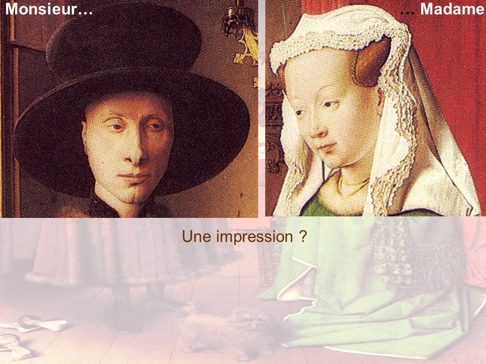 Monsieur… … Madame Une impression