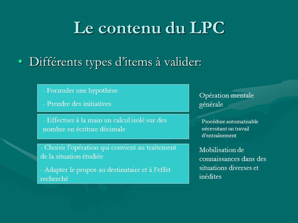 Le contenu du LPC Différents types d'items à valider: